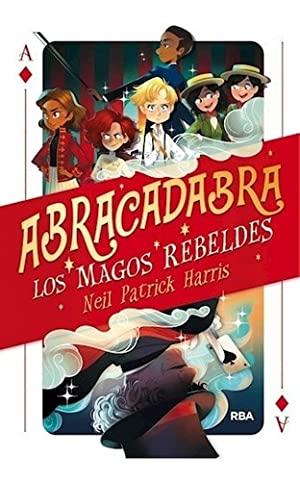 Libro ABRACADABRA LOS MAGOS REBELDES