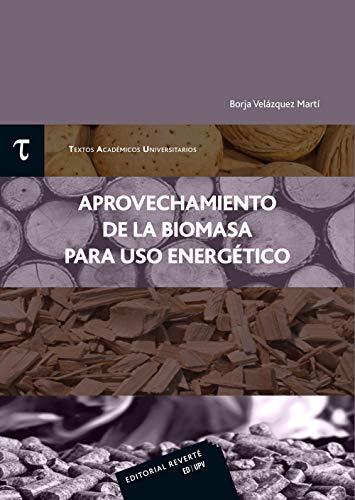 Libro APROVECHAMIENTO DE LA BIOMASA PARA USO ENERGÉTICO.