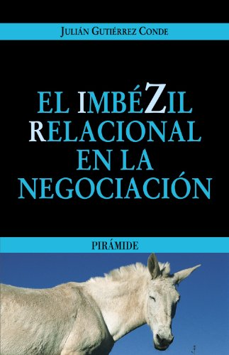 Libro EL IMBEZIL RELACIONAL EN LA NEGOCIACION