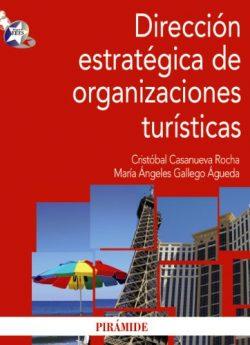 Libro DIRECCIÓN ESTRATÉGICA DE ORGANIZACIONES TURÍSTICAS