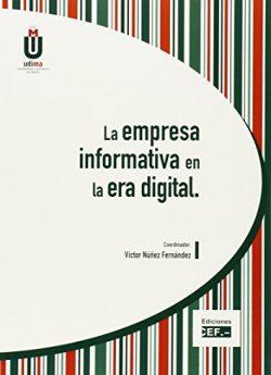 Libro LA EMPRESA INFORMATIVA EN EL ERA DIGITAL