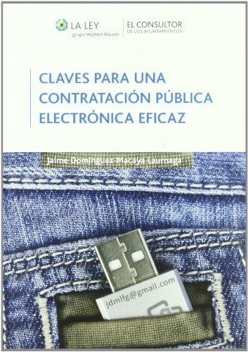 Libro CLAVES PARA UNA CONTRATACIÓN PÚBLICA ELECTRÓNICA EFICAZ