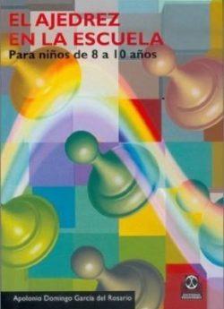 Libro EL AJEDREZ EN LA ESCUELA. PARA NIÑOS DE 8 A 10 AÑOS