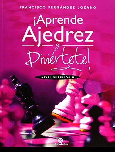 Libro APRENDE AJEDREZ Y DIVIÉRTETE. NIVEL SUPERIOR II
